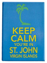 Keep Calm You're In St. John Magnet