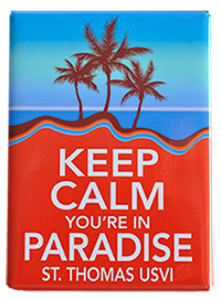 Keep Calm You're In Paradise - St. Thomas