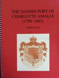The Danish Port of Charlotte Amalia (1790-1803)