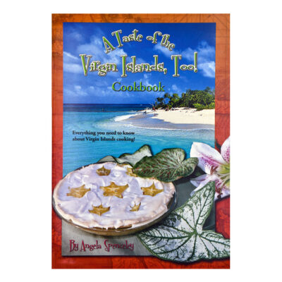 Taste of the Virgin Islands Too Cookbook