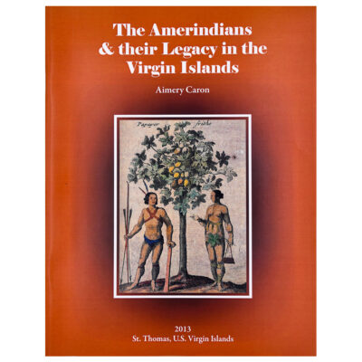 The Amerindians & their Legacy in the Virgin Islands