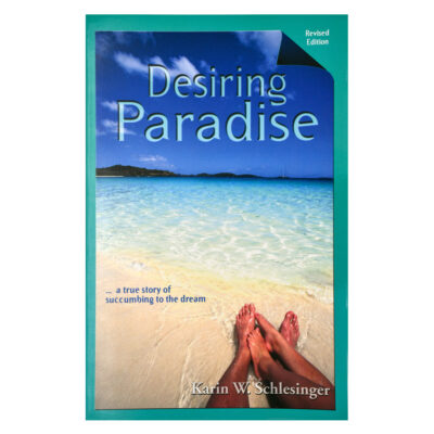 Desiring Paradise: ...A True Story of Succumbing to the Dream