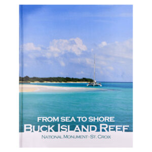 From Sea to Shore, Buck Island Reef National Monument – St. Croix