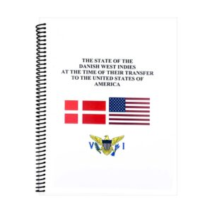 The State of the Danish West Indies at the Time of Their Transfer to the United States of America