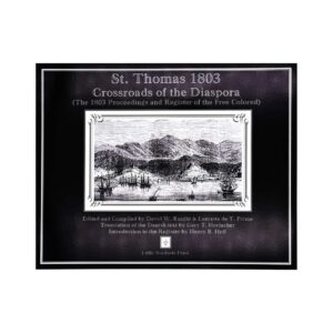 St. Thomas 1803 Crossroads of the Diaspora (The 1803 Proceedings and Register of the Free Coloreds)