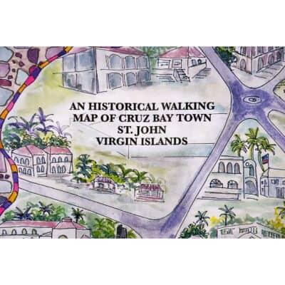 Historical Walking Map of Cruz Bay, St. John